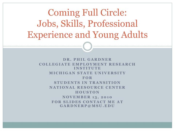 coming full circle jobs skills professional experience and young adults n.