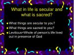 what in life is secular and what is sacred