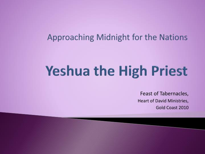 approaching midnight for the nations yeshua the high priest n.