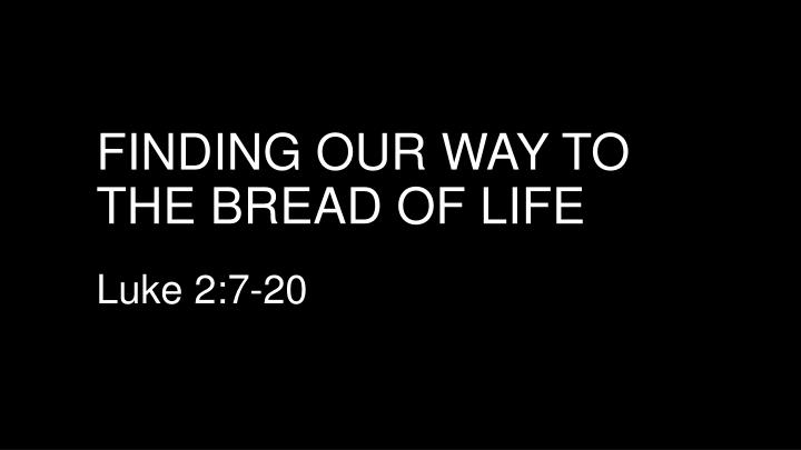 finding our way to the bread of life n.