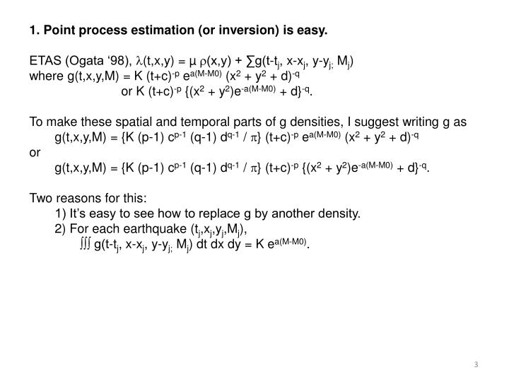 1. Point process estimation (or inversion) is easy.