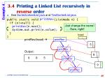 3 4 printing a linked list recursively in reverse order