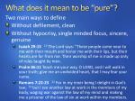 what does it mean to be pure1