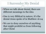 i surrender my denial2