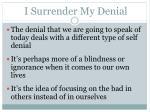 i surrender my denial3