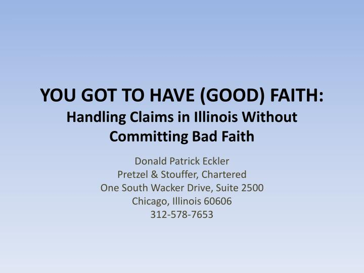 you got to have good faith handling claims in illinois without committing bad faith n.