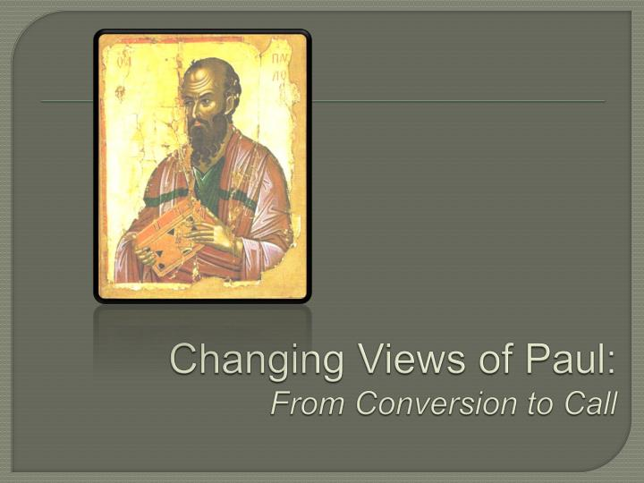 changing views of paul from conversion to call n.