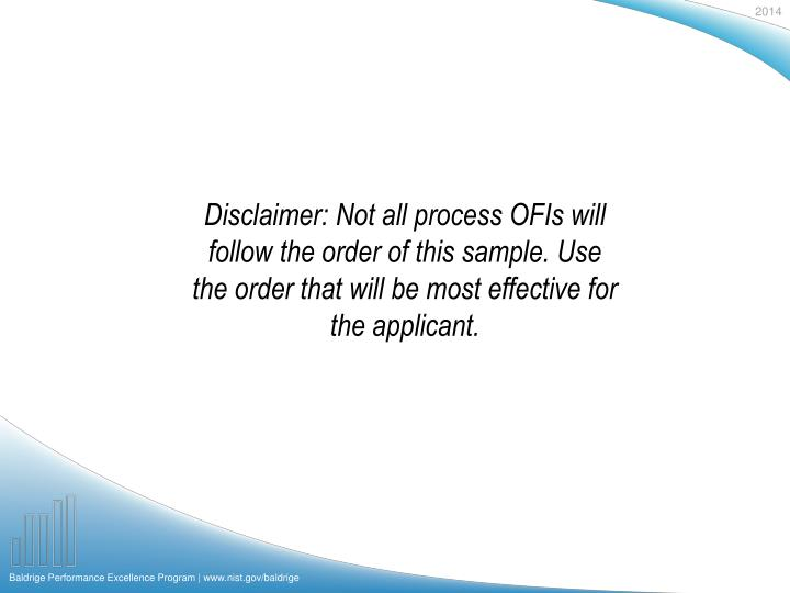 Disclaimer: Not all process OFIs will follow the order of this sample. Use the order that will be most effective for the applicant.