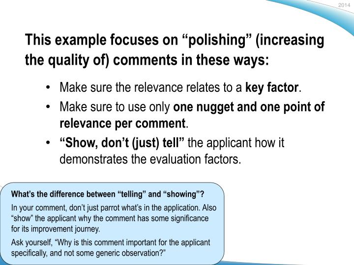 This example focuses on polishing increasing the quality of comments in these ways