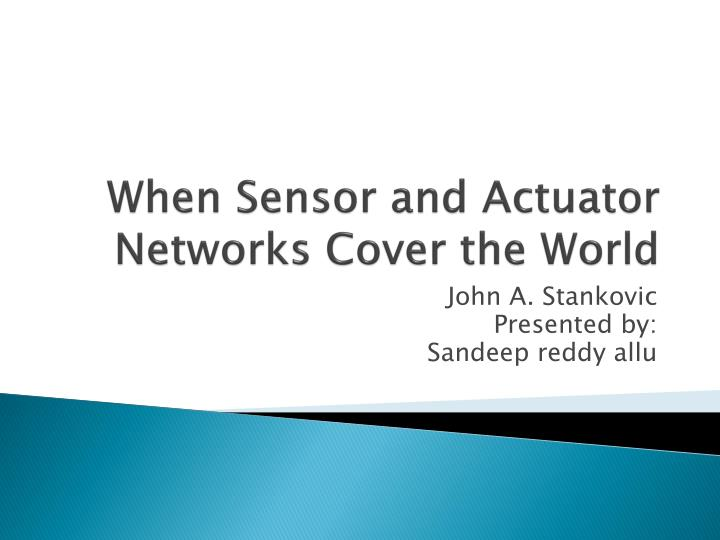 when sensor and actuator networks cover the world n.