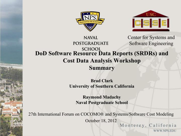 27th international forum on cocomo and systems software cost modeling october 18 2012 n.