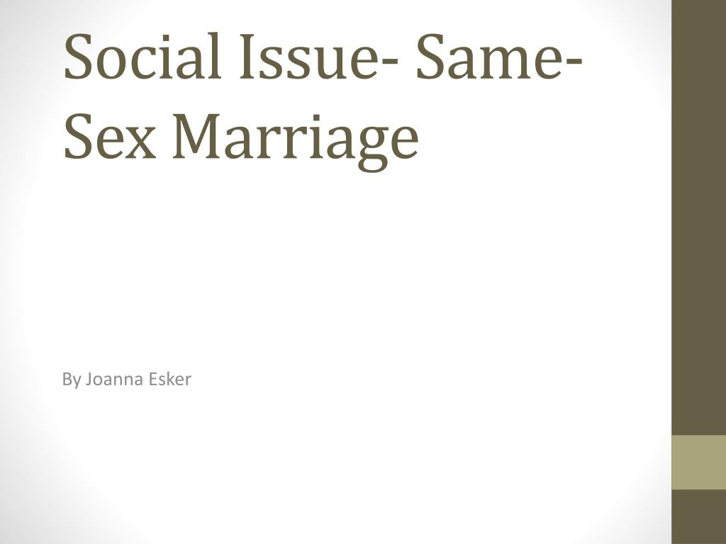 why is same sex marriage a social issue