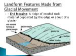 landform features made from glacial movement
