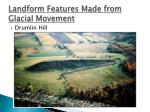 landform features made from glacial movement5