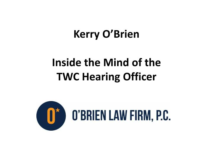 kerry o brien inside the mind of the twc hearing officer n.
