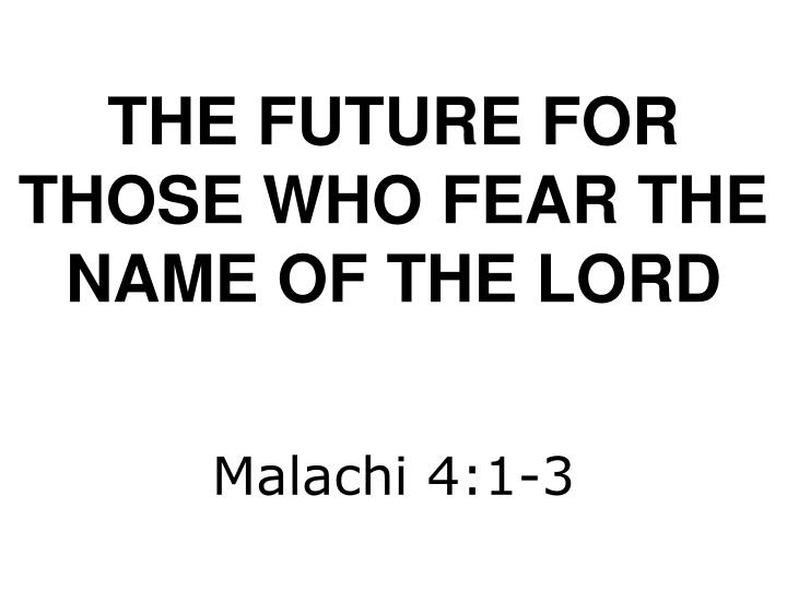 the future for those who fear the name of the lord n.