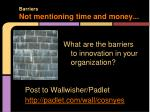 barriers not mentioning time and money