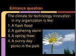 entrance question