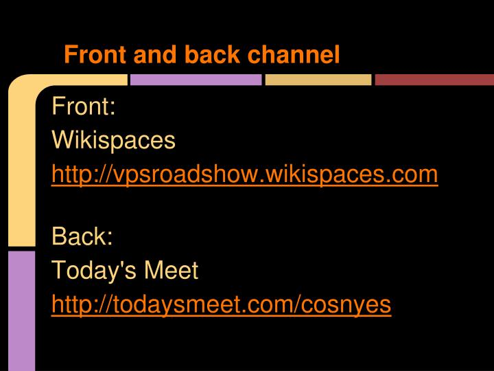 Front and back channel