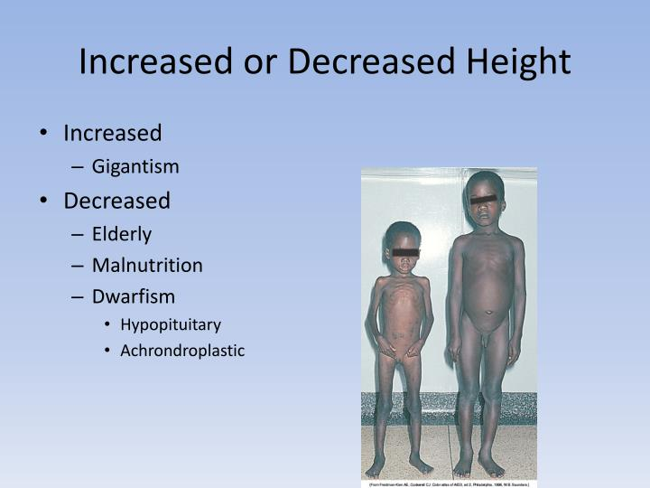 Increased or Decreased Height