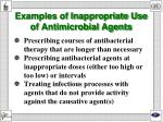 examples of inappropriate use of antimicrobial agents