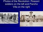 photos of the revolution peasant soldiers on the left and pancho villa on the right