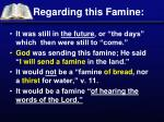 regarding this famine