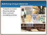 mobilising unique materials