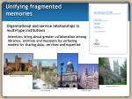 unifying fragmented memories