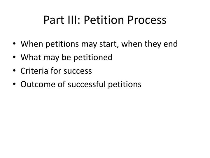 Part III: Petition Process