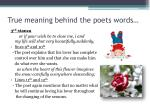 true meaning behind the poets words