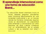 el aprendizaje internacional como una forma de educaci n liberal