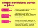 m ltiples beneficiarios distintos objetivos1