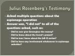 julius rosenberg s testimony