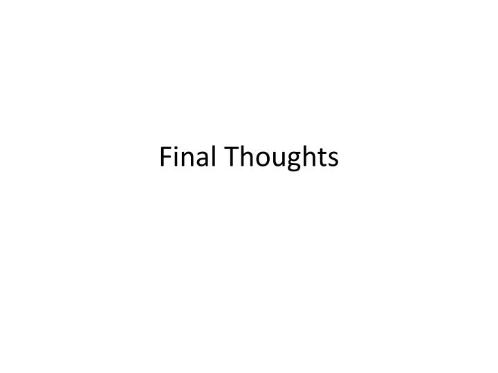 final thoughts n.
