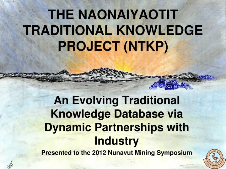 the naonaiyaotit traditional knowledge project ntkp n.