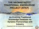 the naonaiyaotit traditional knowledge project ntkp