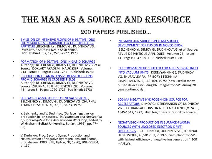The Man as a Source and Resource