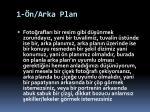 1 n arka plan