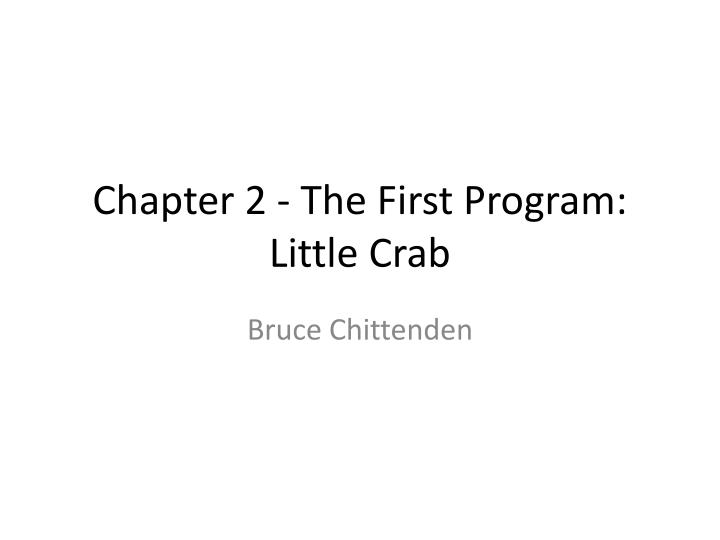 chapter 2 the first program little crab n.