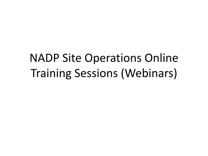 nadp site operations online training sessions webinars n.