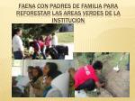 faena con padres de familia para reforestar las areas verdes de la institucion