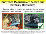 proteger maquinaria y partes que est n en movimiento