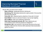 improving municipal financial disclosure continued
