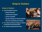 drop in centers