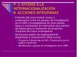 p 3 ayudas a la internacionalizaci n b acciones integradas