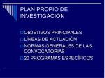 plan propio de investigaci n