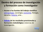 dentro del proceso de investigaci n y formaci n como investigador
