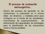 el proceso de evaluaci n metacognitiva