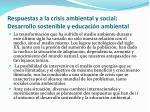 respuestas a la crisis ambiental y social desarrollo sostenible y educaci n ambiental